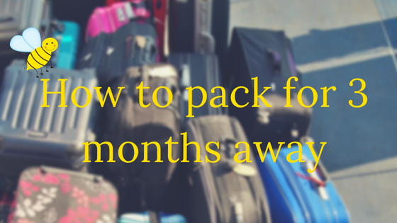 How do you pack for 3 months away?